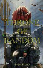 Throne of Random by SteamPUNKd