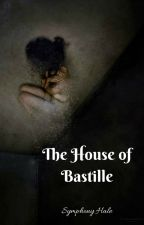 The House of Bastille by SymphonyHale