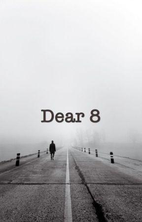 Dear 8 by AlexanderIsAnAlien