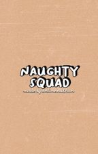 naughty squad by writesnate