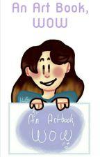 An Art Book, WOW by HerseyLou