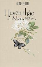 Huyên Thảo Chưa Tàn_ Đồng Phi Phi by tngnhn8