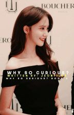 why so curious? by yoonlights