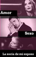 Amor, sexo y la socia de mi esposo by Rob_96