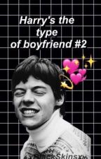 Harry's the Type of Boyfriend #2 by xBlackSkinsx