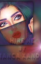 Hire Me by Bianca Xandra by Svetlanashxfx