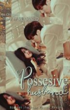 Possesive Husband [JJK] by Jeon_Eun