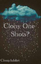 Clony One-Shots? by ClonyAddict