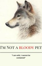 I'm Not a Bloody Pet (Sans x Wolf Reader) by Wolfia551
