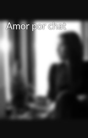 Amor por chat by LadyLadymilady