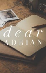 dear adrian by oferudition