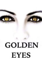 Golden Eyes by Kimberlyn25