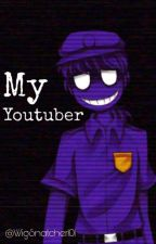My Youtuber (Purple Guy x Reader)??? (Not Really) by WigSnatcher101