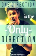 One Direction Is The Only Direction (COMPLETED) by xxcherrymayxx