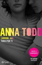 """Landon ❤ """"TODO POR TI"""" Anna Todd ♡ by CecyTadeo"""