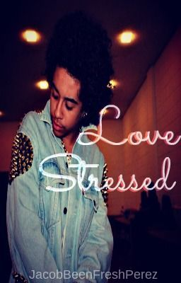 Love Stressed (EDITING)