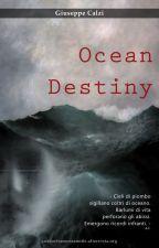 OCEAN DESTINY by GiuseppeCalzi