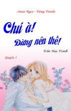 CHÚ À! ĐỪNG NÊN THẾ! - Trần Mạc Tranh by Twinsyl