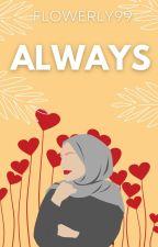 Always. (Islamic Story) by flowerly99