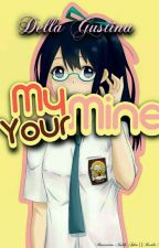 Your Mine My Mine by degee06