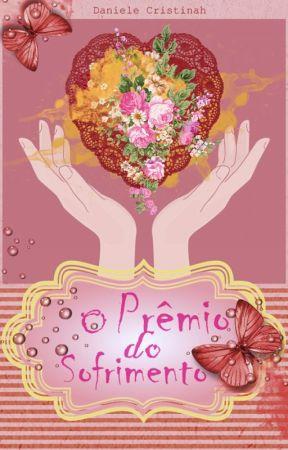 O Prêmio do Sofrimento by DanieleCristinah