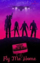 Fly Me Home || Guardians of the Galaxy by Bekka911