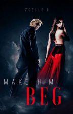 Make Him Beg ⚡DM⚡ by OvertlyObsessed