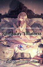 Runaway Villainess  by ForgottenRotten