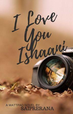 I love you Ishaani by saiprerana