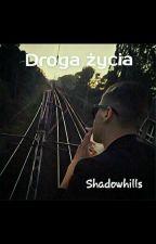 Droga życia [ReTo] by Shadowhills