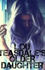 Lou Teasdale's older daughter (Harry Styles) || ON HOLD by -michaellove-