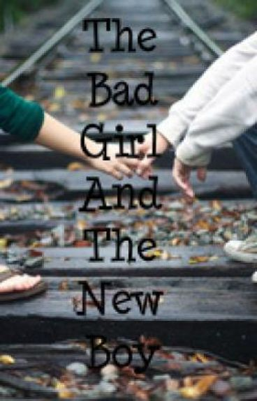 The Bad Girl And The New Boy
