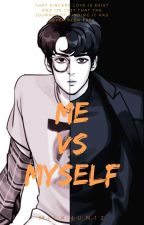 ME VS MYSELF (HUNZY - COMPLETED) by MILKHUN12