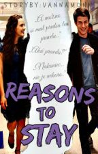Reasons To Stay #13reasonswhyFF by VannaMonk