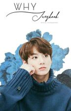 Why Jungkook ? by DewiAgustin00