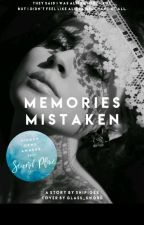 Memories Mistaken by ShipiGee
