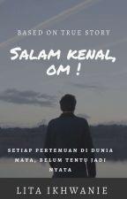 "Salam Kenal ""Om"" [ S E L E S A I ] by LitaIkhwanie"