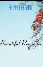Beautiful Reminders. by Being_Elegant