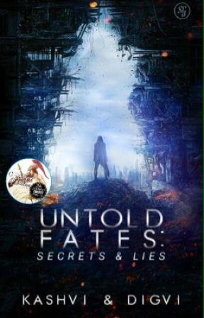 Untold Fates: Secrets and Lies by TheStarCatchers
