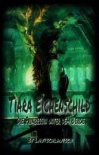 Tiara Eichenschild ~ Die Prinzessin unter dem Berg by Lautschlautsch