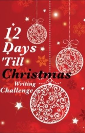 12 days till christmas writing challenge - 12 Days Till Christmas
