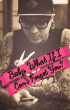 Baby, What If I Can't Forget You? (Tony Perry/Pierce The Veil Fanfic) by jordytheconch