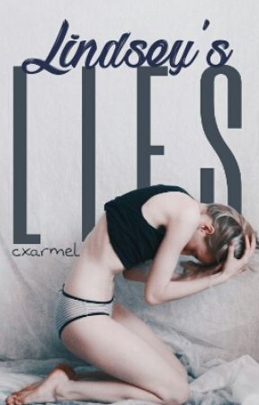 Lindsey's Lies by cxarmel