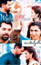 FF - Wajah Tum Ho by writtenbyabhi