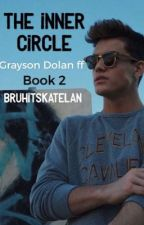 The Inner Circle // Grayson Dolan Fanfic // Dolan Twins by RaekenFireXo