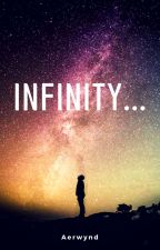 INFINITY... [EN CORRECTION] by Aerwynd