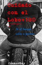 Cuidado con el Lobo+18© by Connorkeymc