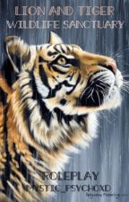 |Lion and Tiger Wild Sanctuary Roleplay| by Mystic_PsychoxD