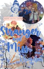 Stranger and Miss [NaLu FANFICTION] by khiegilsan