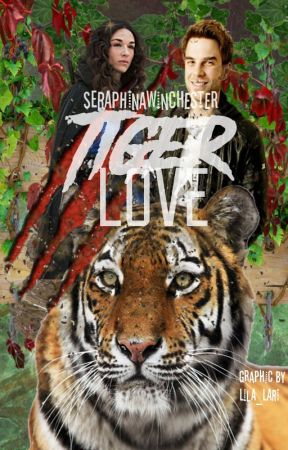 Tiger Love [*Coming September 2017*] by WinchesterSeraphina